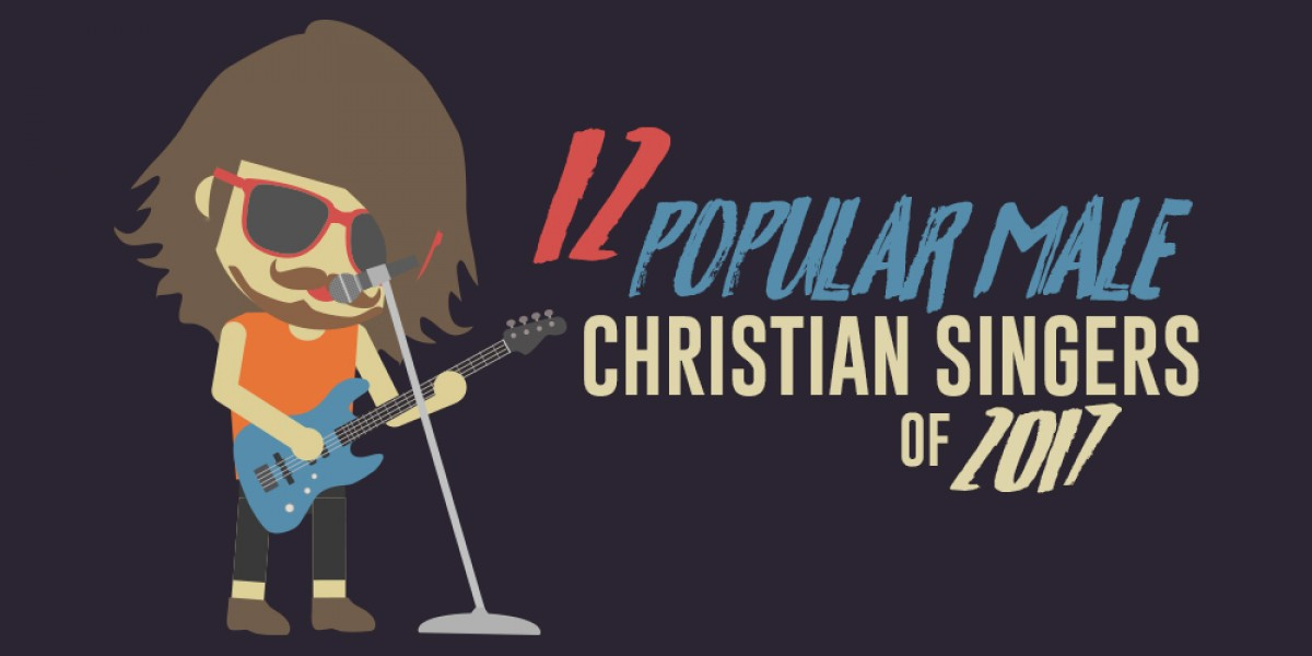12 Popular Male Christian Singers of 2017
