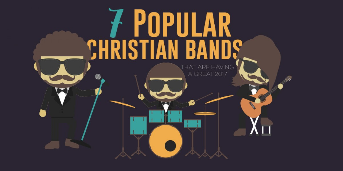 7 Popular Christian Bands That Are Having a Great 2017