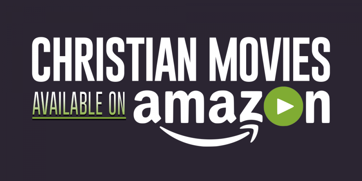 Christian Movies Available on Amazon Prime Streaming