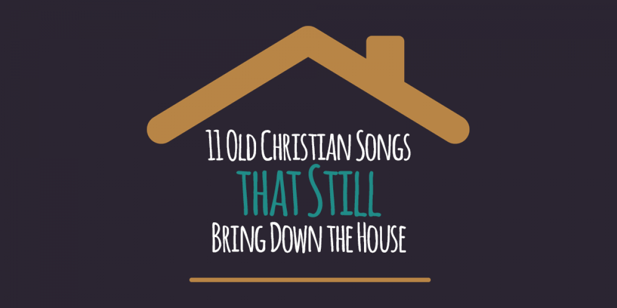 11 Old Christian Songs that Still Bring Down the House