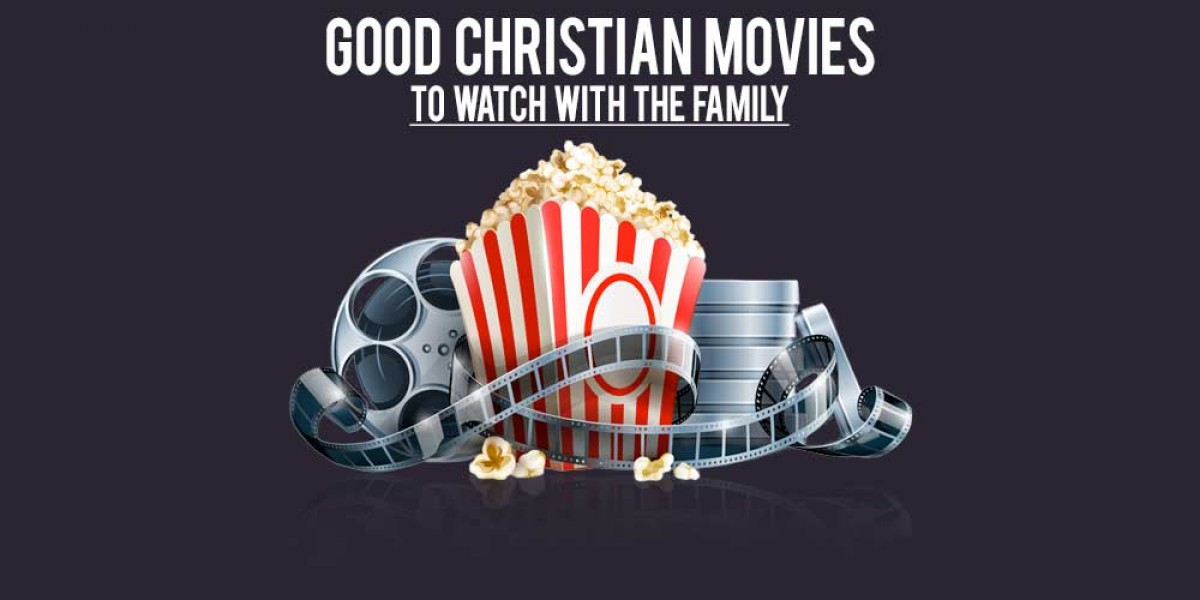 Good Christian Movies to Watch with the Family