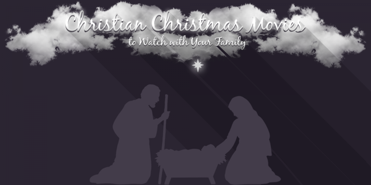 Christian Christmas Movies to Watch with Your Family
