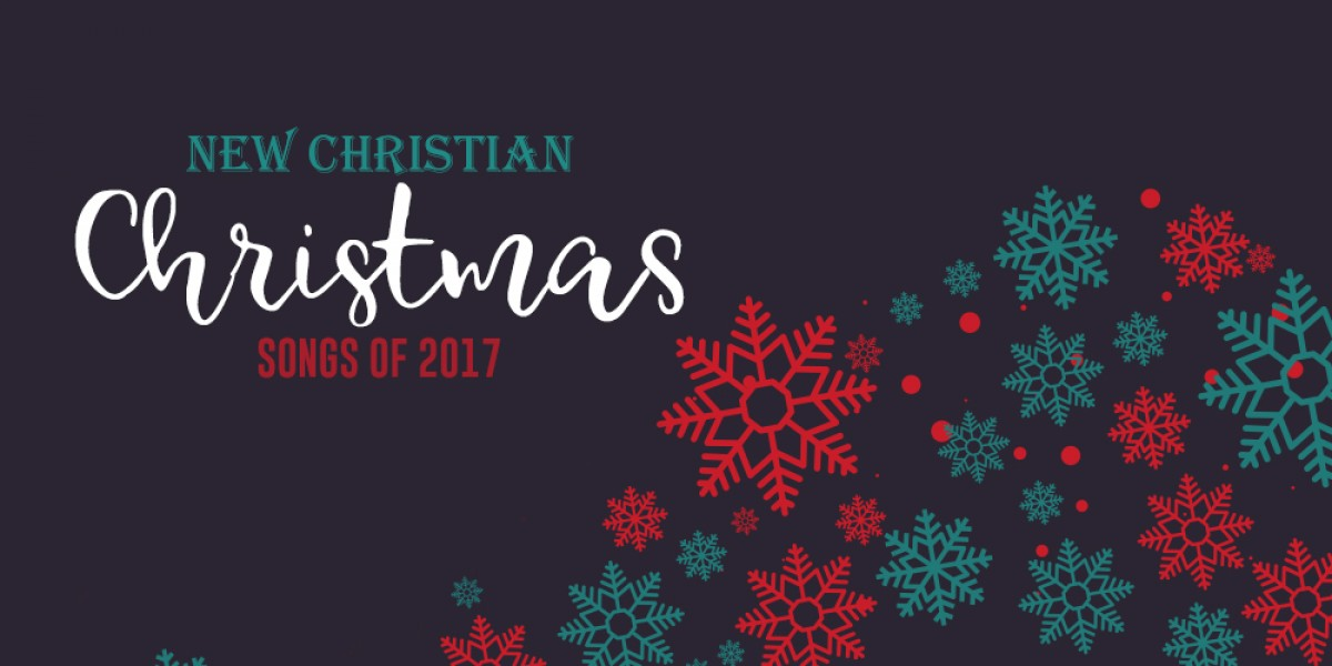 Christian Christmas.New Christian Christmas Songs Of 2017