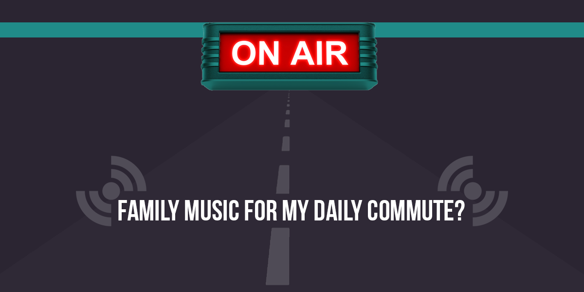 Where Can I Find Family Music For My Daily Commute?