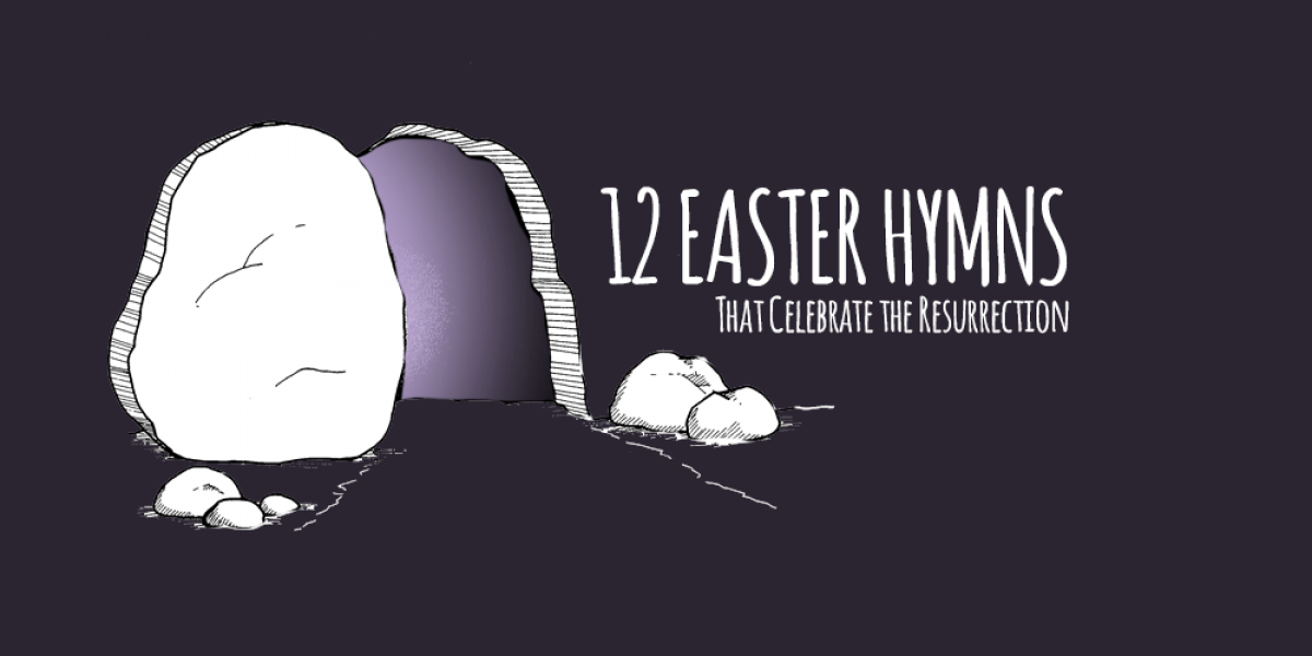 12 Easter Hymns That Celebrate the Resurrection