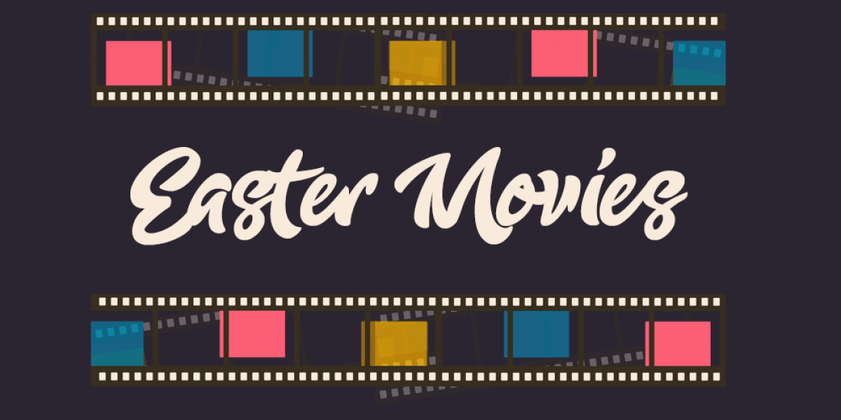 Great Easter Movies for Resurrection Weekend