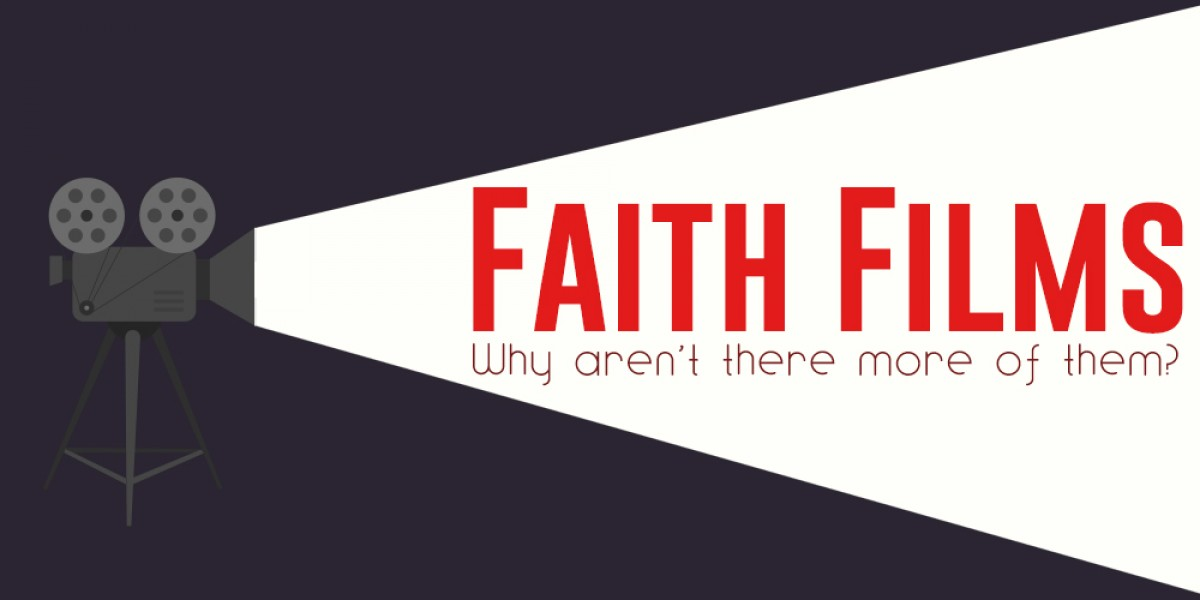 Faith Films: Faith Films: Why Aren't There More Options?