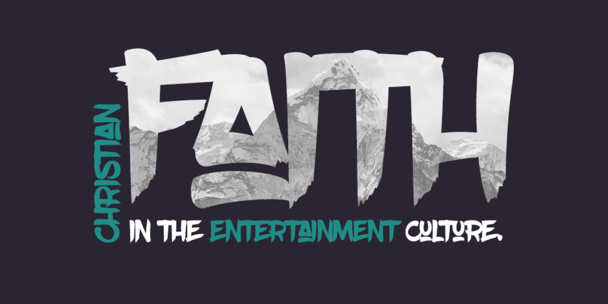 Christian Faith in the Entertainment Culture