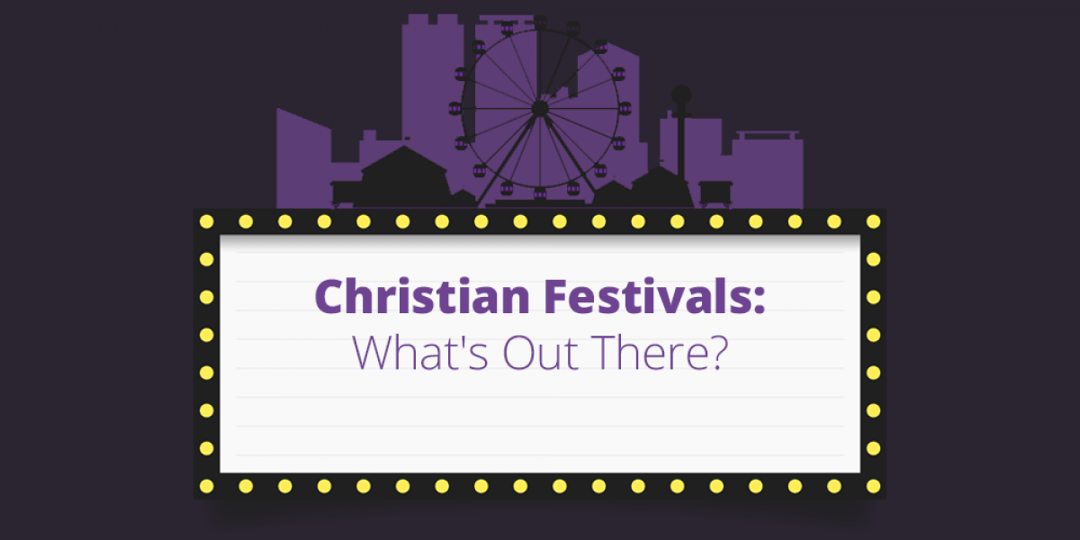 Christian Festivals: What's Out There?