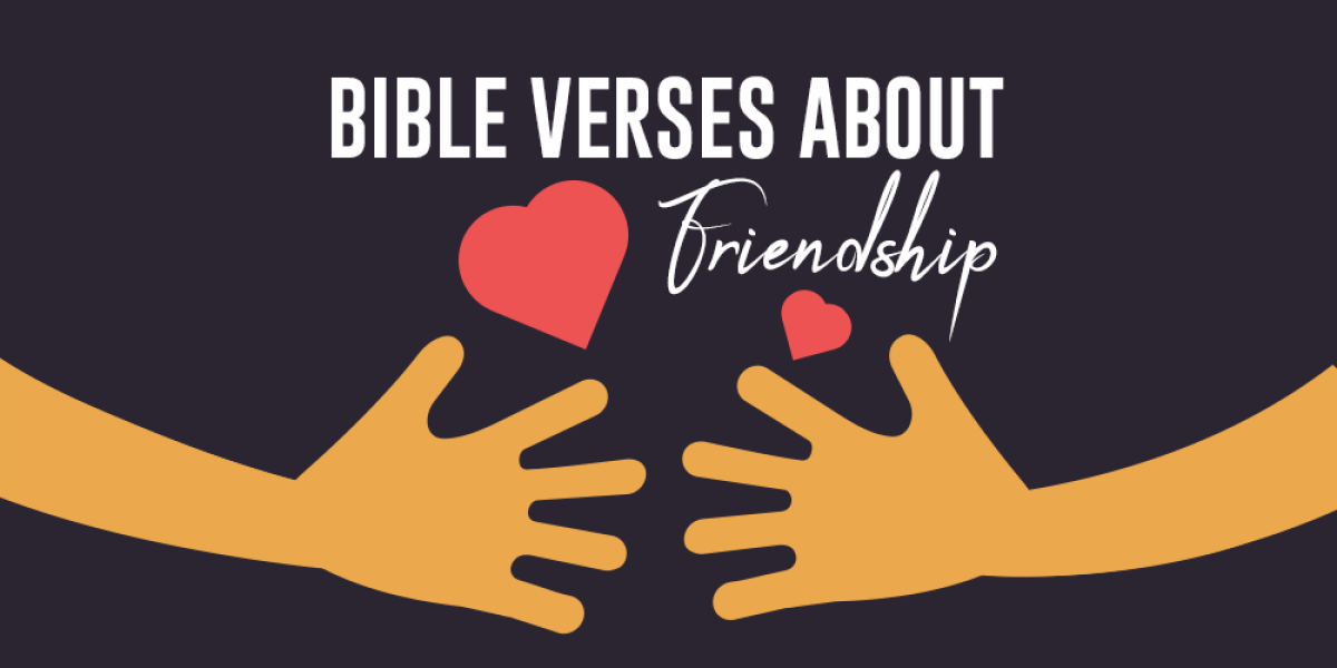 Bible Verses About Friendship: How to Grow and Serve
