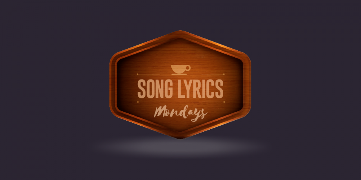8 Christian Song Lyrics That Will Save Your Monday