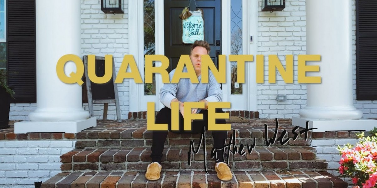 Matthew West Quarantine Life