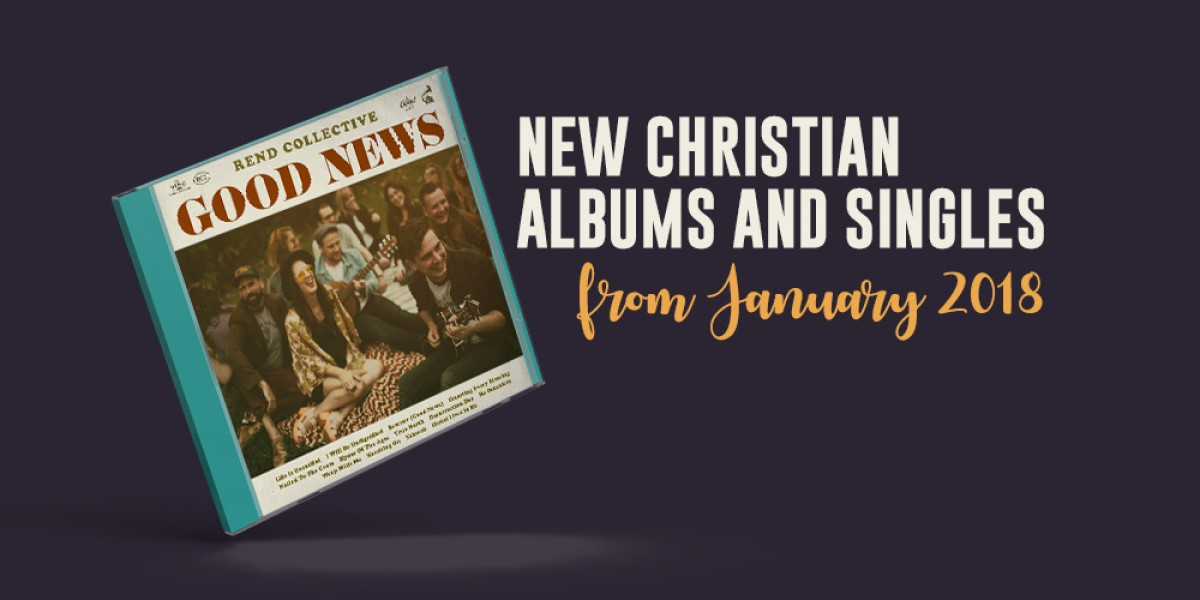 New Christian Albums and Singles from January 2018