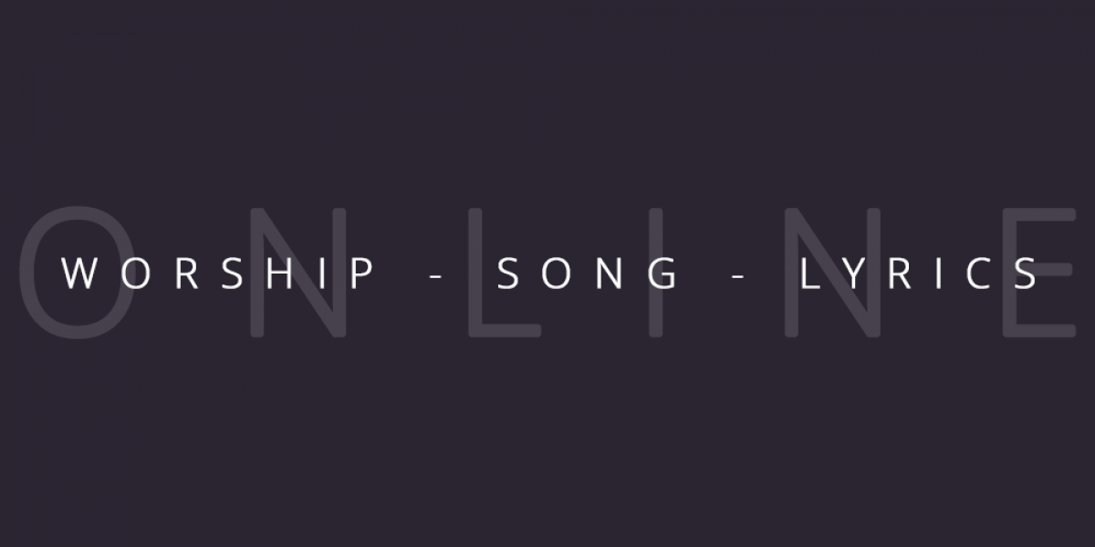Where Can I Find Worship Song Lyrics Online?