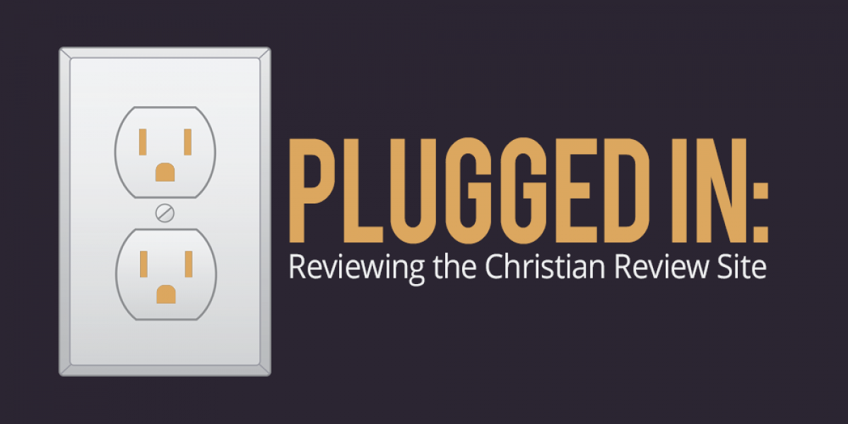 Plugged In: Reviewing the Christian Review Site
