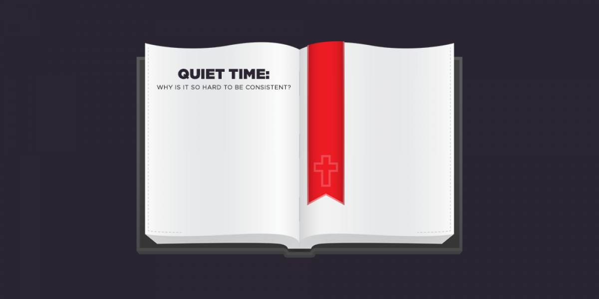 Quiet Time: Why Is It So Hard to Be Consistent?