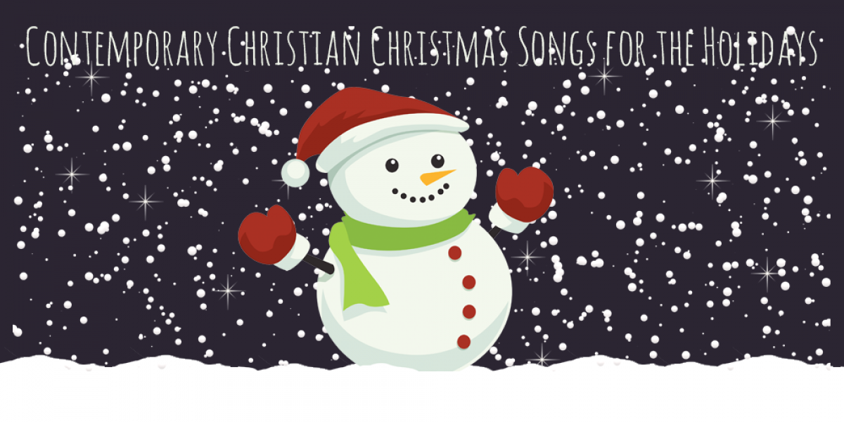 Christian Christmas.Contemporary Christian Christmas Songs For The Holidays