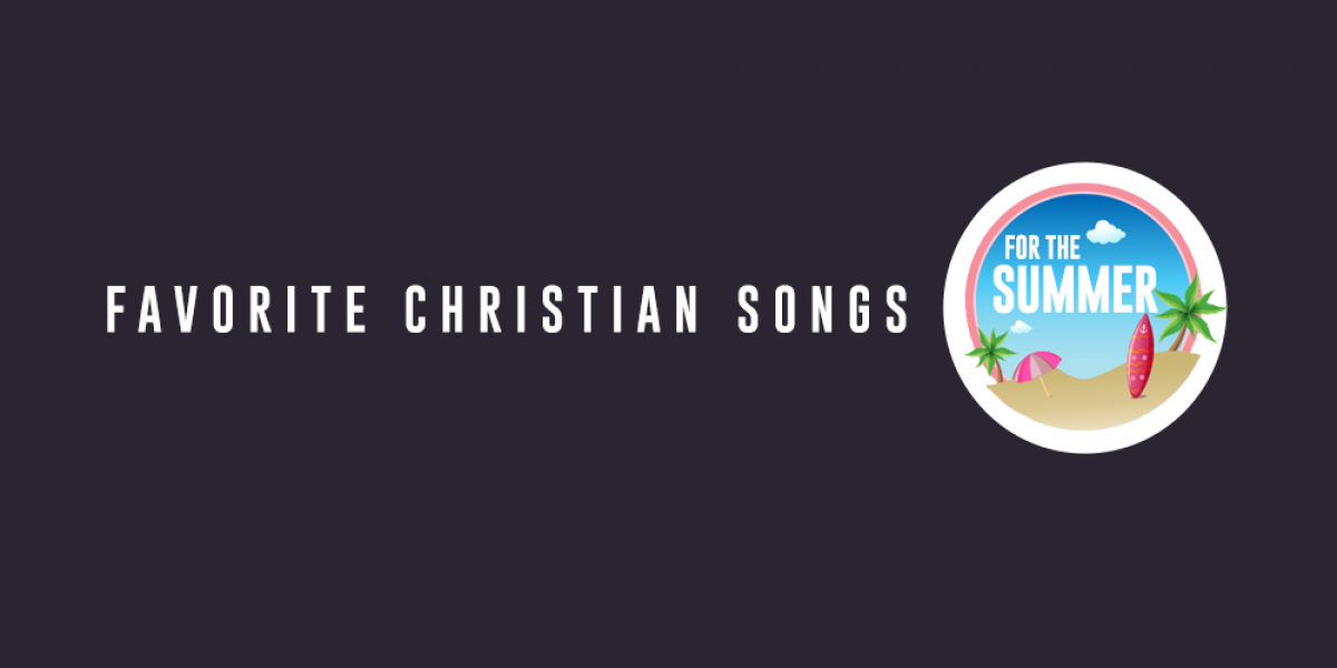 Favorite Christian Songs of the Summer