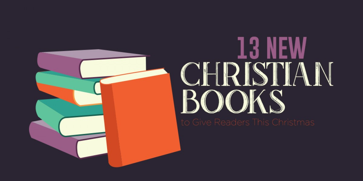 13 New Christian Books to Give Readers This Christmas