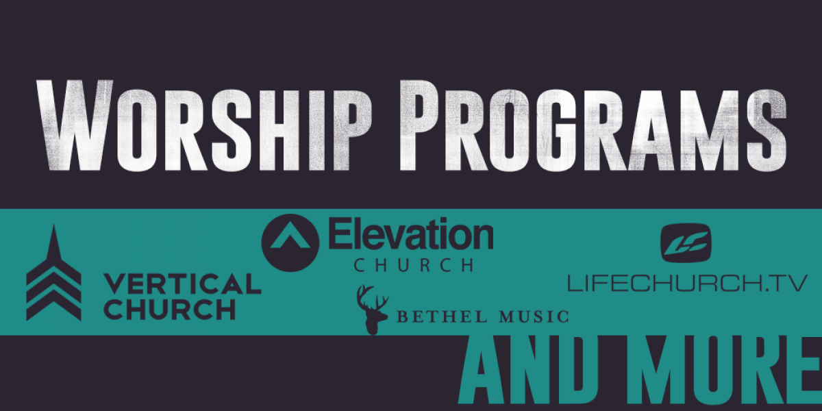 Life Church, Vertical Church, and Other Top Worship Programs