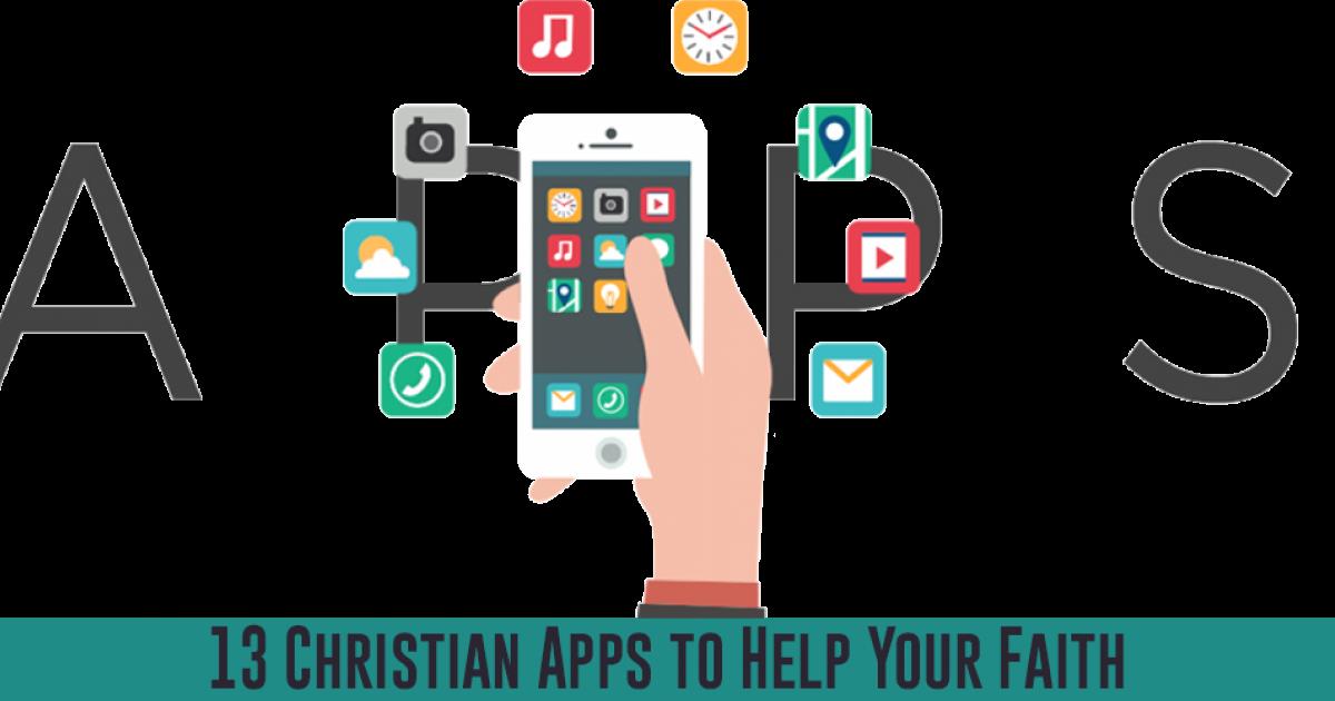 13 Christian Apps to Help Your Faith
