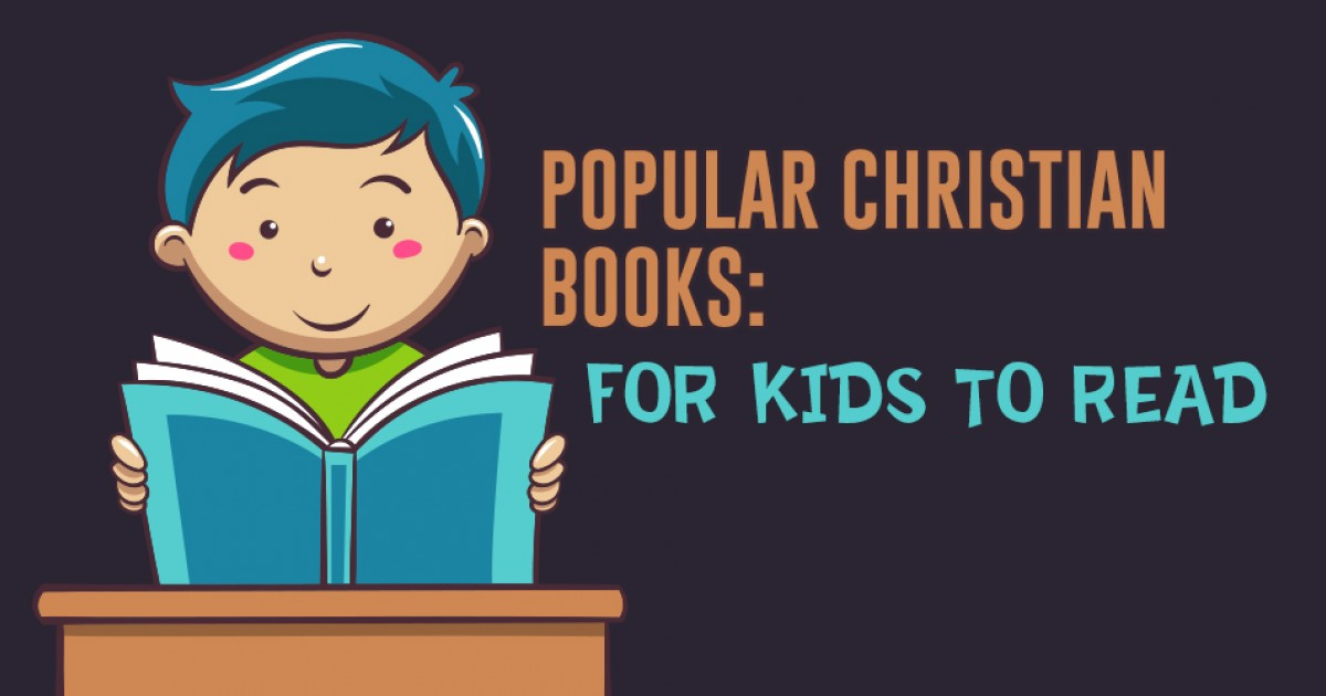 Popular Christian Books For Kids To Read